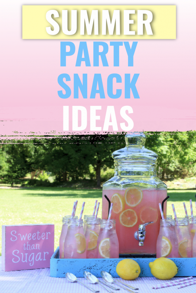 Summer Party Snack Ideas