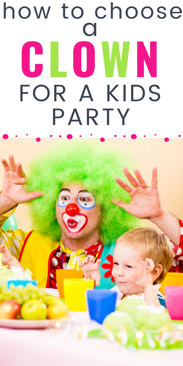 clown with green hair and red nose with a little kids and text how to choose a clown for a kids party