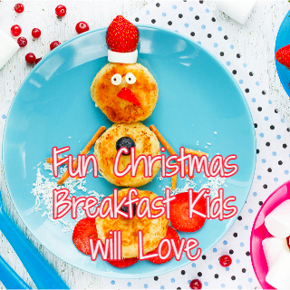 Fun Christmas Breakfast Kids will love