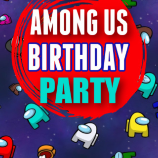 Among Us Birthday Party Ideas