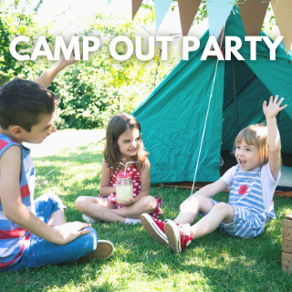 Camp Out Party