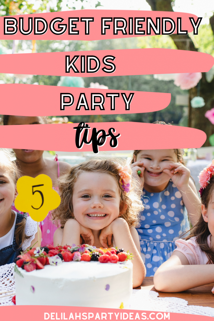 Tips for throwing a Budget-Friendly Kids Birthday Party