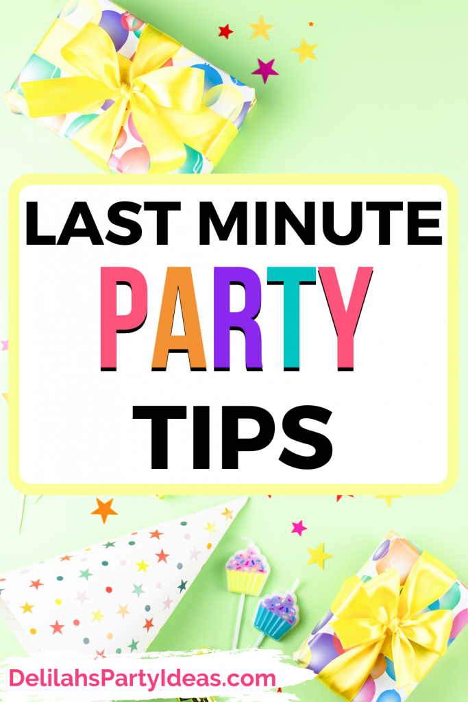 Last minute party tips